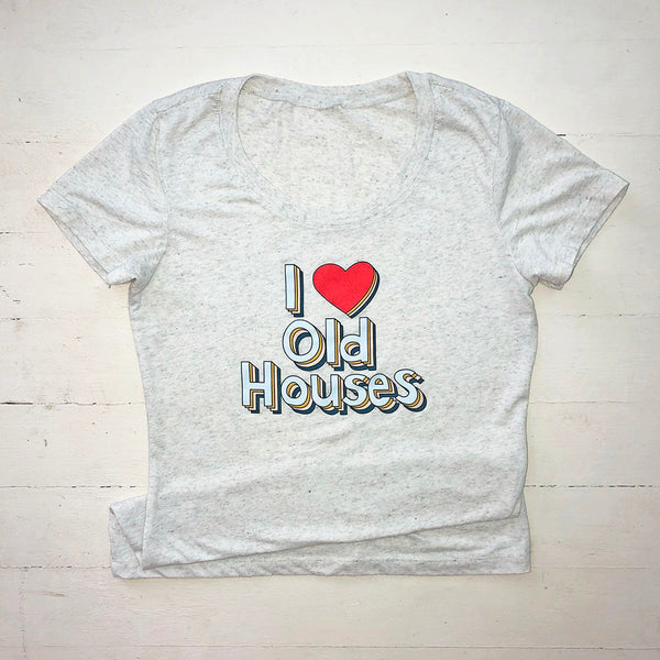 """I Love Old Houses"" Women's Tee"