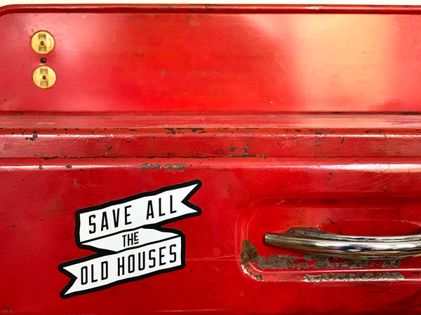 Save All The Old Houses Magnet