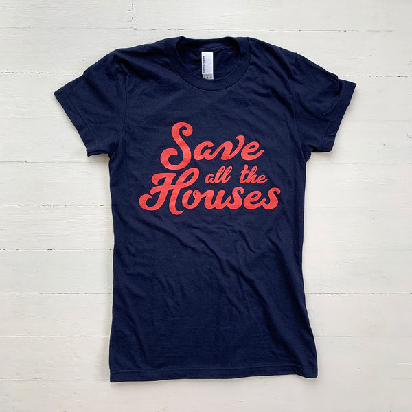 Save all the Houses Women's Tee
