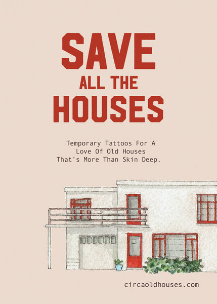 """Save All The Houses"" Temporary Tattoos"
