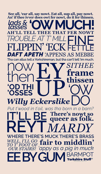 Yorkshire dialect tea towel, Ey Up, Sithee, Ow Much etc.
