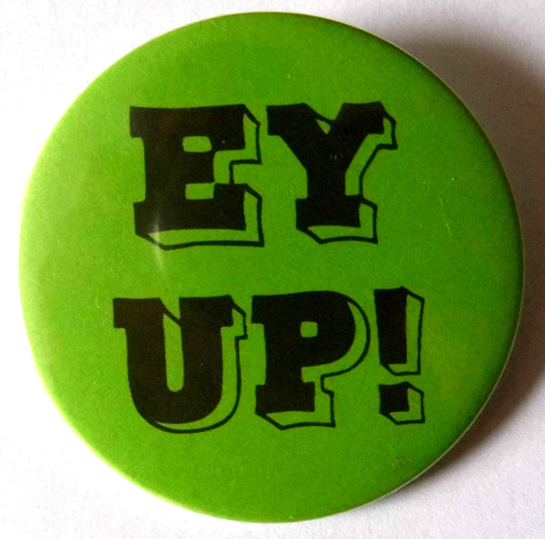 Ey Up badge