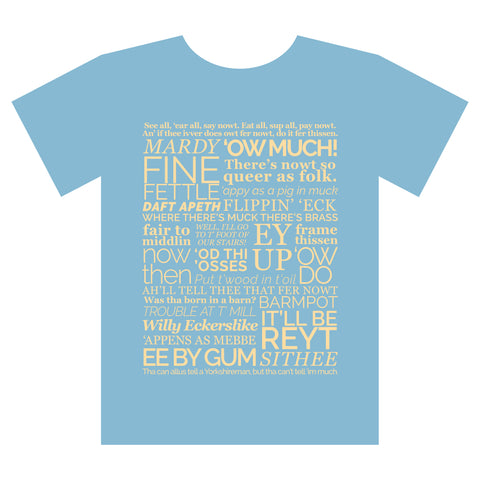 Yorkshire Dialect T shirt Sky Blue