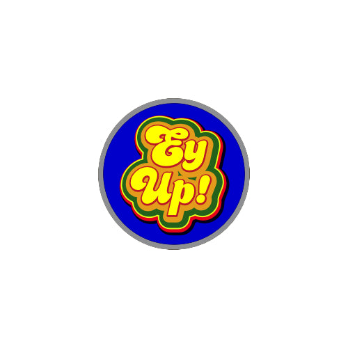 Ey Up Lapel Pin designed and made by Yorkshire Stuff