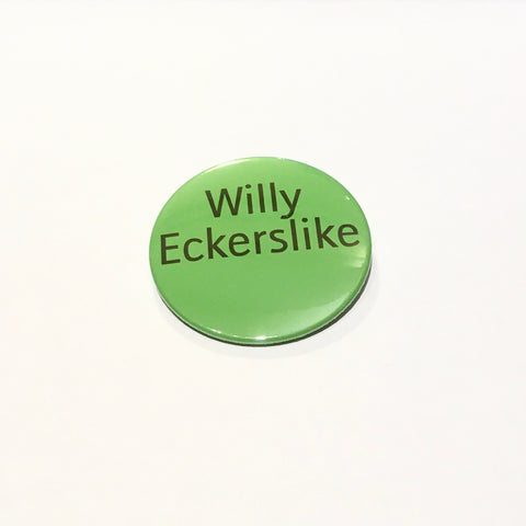 Willy Eckerslike Badge, Yorkshire Will He Heckers, Like!