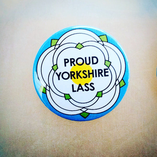 Proud Yorkshire Lass Badge