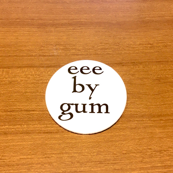 Eee By Gum Badge