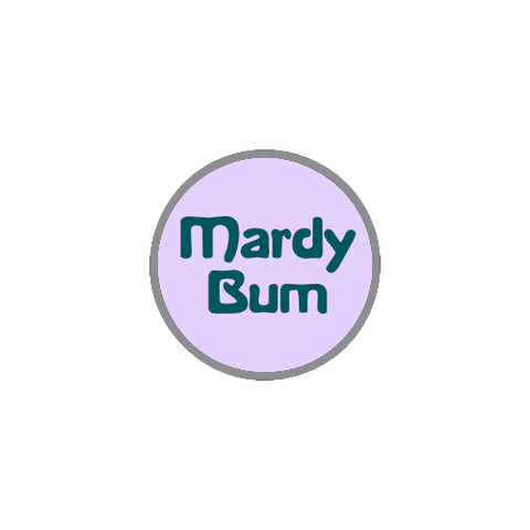 Mardy Bum Lapel Pin