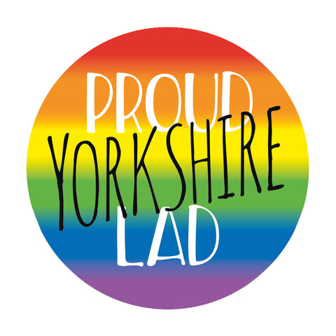 Rainbow Proud Yorkshire Lad Badge