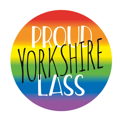 Rainbow Proud Yorkshire Lass Badge