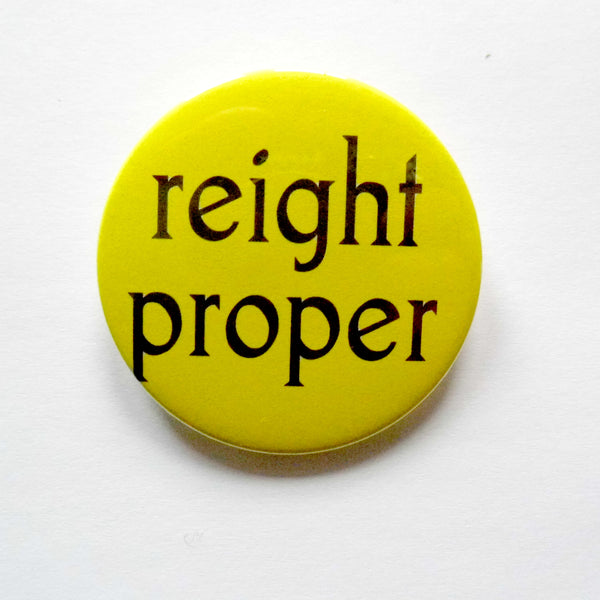Reight Proper Yorkshire Badge