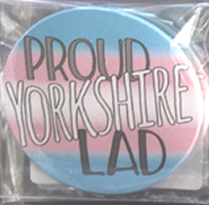 Proud Yorkshire Lad Badge - Transgender Pride