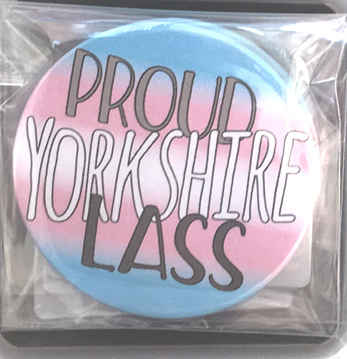Proud Yorkshire Lass Badge, Transgender Pride