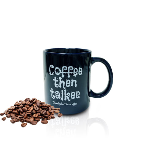Coffee Then Talkee Mug