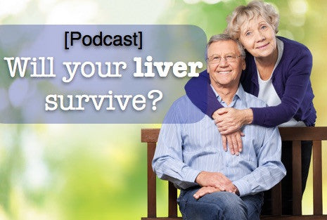 [Podcast] Will your liver survive?