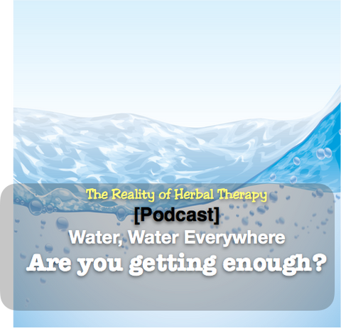 [Podcast] Water Water everywhere, are you getting enough?