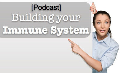 [Podcast] Building your immune system