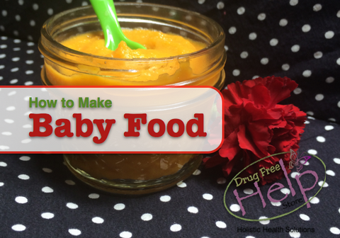 How to Make Baby Food & Why You Should!