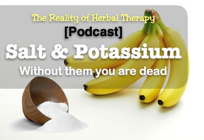 [Podcast] Salt and Potassium without it you are dead.