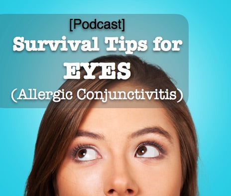 [Podcast] Survival Tips for eyes (Allergic Conjunctivitis)