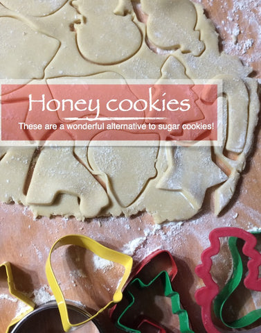 Honey cookies recipe. These are a wonderful alternative to sugar cookies! 1/3 cup butter or coconut oil 2 eggs 1 cup honey 1 1/2 tsp vanilla 4 cups flour, unbleached