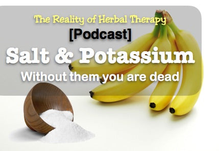 Salt & Potassium, without them you are dead