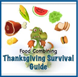 Thanksgiving Survival Guide (food combining)
