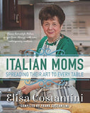 Italian Moms - Spreading their Art to every Table: Classic Homestyle Italian ... - Chickadee Solutions - 1