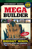 Mega Builder: The Most Complete Guide to Minecraft Secrets Creations Hacks an... - Chickadee Solutions - 1