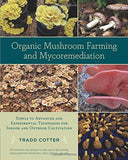 Organic Mushroom Farming and Mycoremediation: Simple to Advanced and Experime... - Chickadee Solutions - 1