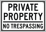 "Econo-Sign: 6.3""x9"" - ""Private Property / No Trespassing"" - Chickadee Solutions"