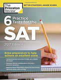 6 Practice Tests for the SAT 2017 Edition (College Test Preparation) - Chickadee Solutions