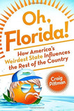 Oh Florida!: How America's Weirdest State Influences the Rest of the Country - Chickadee Solutions - 1