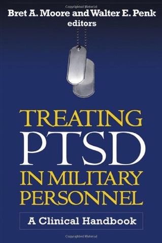 Treating PTSD in Military Personnel: A Clinical Handbook - Chickadee Solutions