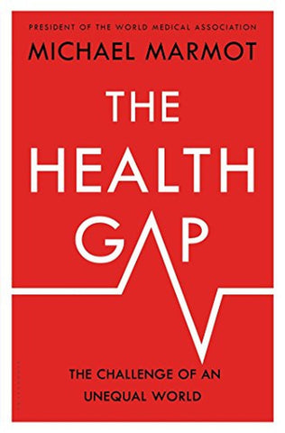 The Health Gap: The Challenge of an Unequal World - Chickadee Solutions