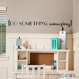 (4x36.5) Do Something Amazing vinyl lettering decal home decor wall art sayin... - Chickadee Solutions - 1