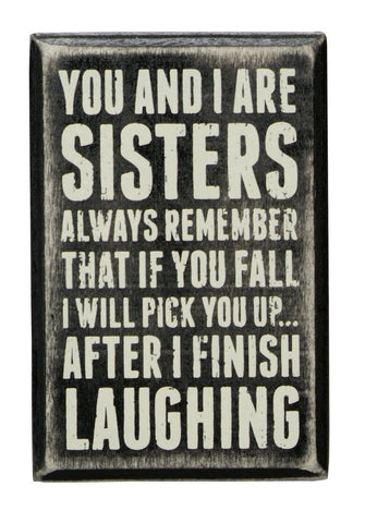 Primitives by Kathy Box Sign 3 by 4.5-Inch Sisters Always Primitives By Kathy - Chickadee Solutions