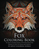 Fox Coloring Book: An Adult Coloring Book of 40 Stress Relief Fox Designs to ... - Chickadee Solutions - 1