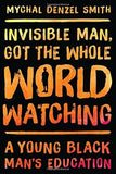 Invisible Man Got the Whole World Watching: A Young Black Man's Education - Chickadee Solutions - 1