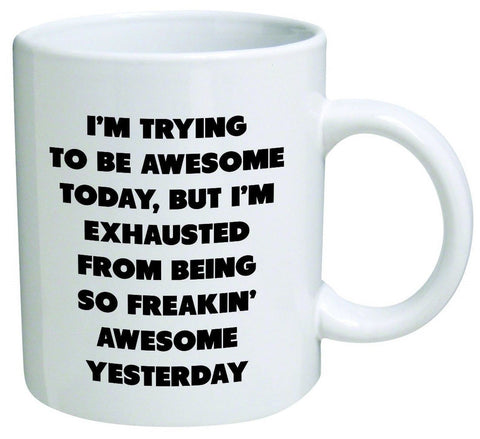 I'm trying to be awesome today but I'm exhausted from being so freakin' aweso... - Chickadee Solutions