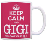 Mother's Day Gift Keep Calm Gigi Will Take Care of It Funny Gift Coffee Mug T... - Chickadee Solutions - 1