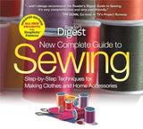 New Complete Guide to Sewing: Step-by-Step Techniques for Making Clothes and ... - Chickadee Solutions