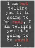 I Am Not Telling You It Is Going To Be Easy I Am Telling You It's Going To Be... - Chickadee Solutions