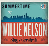 Summertime: Willie Nelson Sings Gershwin - Chickadee Solutions - 1
