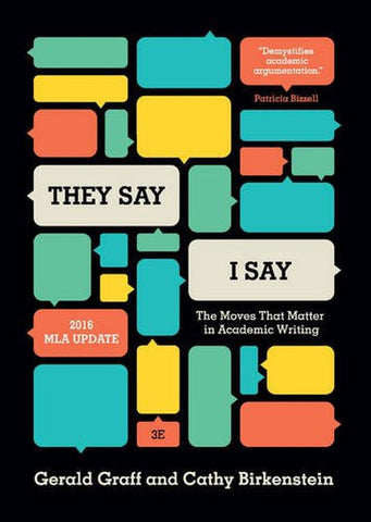 """They Say / I Say"": The Moves That Matter in Academic Writing (Third Edition) - Chickadee Solutions"