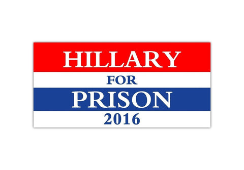 * Car Magnet * Hillary For Prison 2016 TRM 135 - Chickadee Solutions