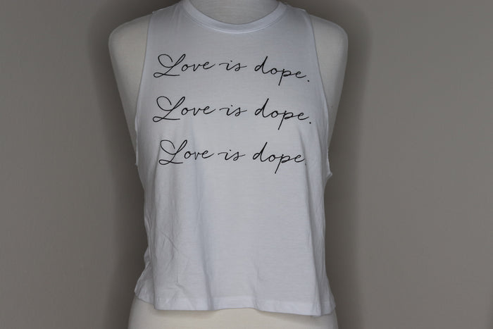 """Love is Dope 3x"""