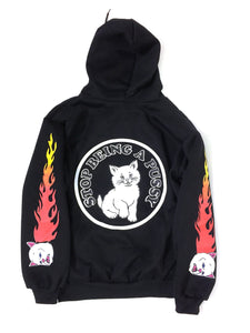 Stop Being a Pussy! Hoodie