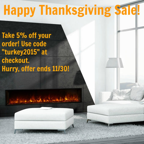 The Modern Fireplace Happy Thanksgiving Sale