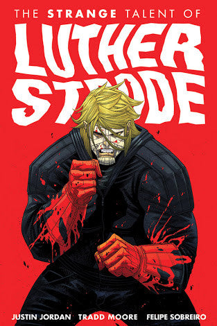 The Strange Talent of Luther Strode, Volume 1: Strange Talent